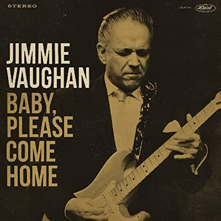 Jimmie Vaughan - Baby, Please Come Home (2019) LEAK ALBUM