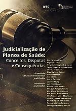 Judicialização de Planos de Saúde: Conceitos, disputas e consequências