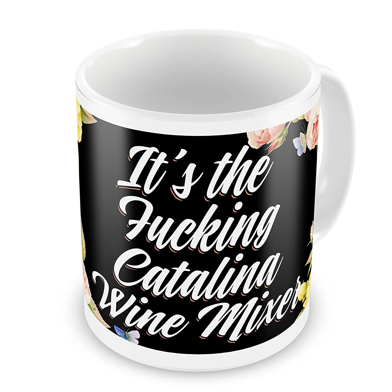 Coffee Mug Floral Border It's the Fucking Catalina Wine Mixer - NEONBLOND