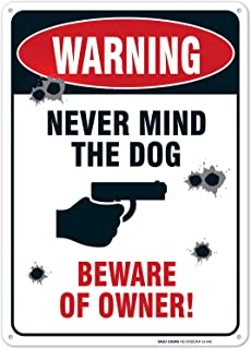 No Trespassing Sign, Never Mind The Dog, Beware of Owner, 10x14 Rust Free Aluminum UV Printed, Easy to Mount Weather Resistant Long Lasting Ink Made in USA by SIGO SIGNS