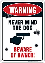 No Trespassing Sign, Never Mind The Dog, Beware of Owner, 10x14 Rust Free Aluminum, Weather/Fade Resistant, Easy Mounting, Indoor/Outdoor Use, Made in USA by SIGO SIGNS
