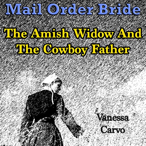 Mail Order Bride: The Amish Widow and the Cowboy Father audiobook cover art