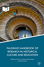 Palgrave Handbook of Research in Historical Culture and Education (Palgrave Handbooks)