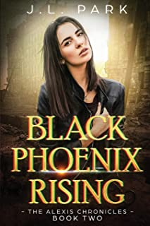 Black Phoenix Rising: The Alexis Chronicles Book Two