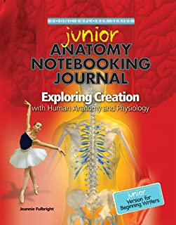 Exploring Creation with Human Anatomy and Physiology, Junior Notebooking Journal