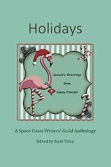 Holidays: A Space Coast Writers' Group Anthology Kindle Edition