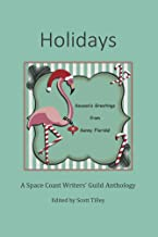 Holidays: A Space Coast Writers' Group Anthology