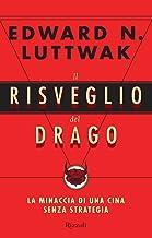 Il risveglio del drago: La minaccia di una Cina senza strategia (Italian Edition)