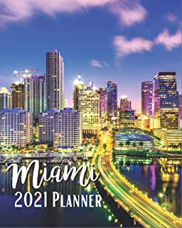 Miami 2021 Planner: Weekly & Monthly Agenda | January 2021 - December 2021 | Biscayne Bay Skyline Miami Florida USA Cover ...
