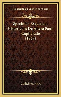 Specimen Exegetico-Historicum De Altera Pauli Captivitate (1859)