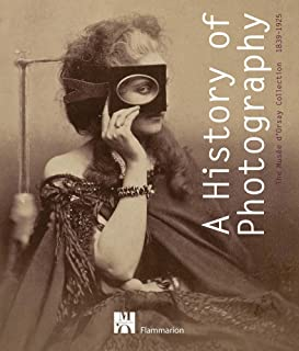 A History of Photography: The Musée d'Orsay Collection 1839-1925