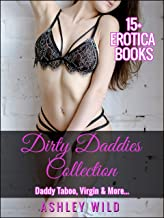 DIRTY Daddies Collection: 15+ Erotica Books - Daddy Taboo, Virgin & More…