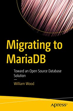 Migrating to MariaDB: Toward an Open Source Database Solution