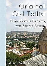 Original Old Tbilisi: From Kartlis Deda to the Sulfur Baths (35) (Travel Photo Art)