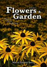 Flowers and Garden: Flowers Photo Collection - Vol. 1