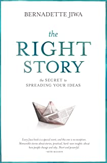 The Right Story: The secret to spreading your ideas