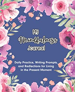 The Mindfulness Journal: The mindfulness journal notebook deepest craving of human nature is the need to be appreciated. G...