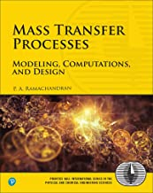 Mass Transfer Processes: Modeling, Computations, and Design (Prentice Hall International Series in the Physical and Chemical Engineering Sciences)