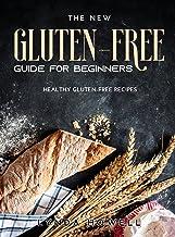 Gluten-Free Guide for Beginners: Healthy Gluten-Free Recipes