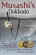 Musashi's Dokkodo (The Way of Walking Alone): Half Crazy, Half Genius - Finding Modern Meaning in the Sword Saint's Last W...