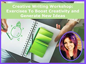 Creative Writing Workshop: Exercises To Boost Creativity and Generate New Ideas