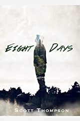 Eight Days: An Adventure into the Afterlife Kindle Edition