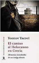 El camino al Holocausto en Grecia: Memorias inacabadas de un testigo directo (Biblioteca Cátedra del Siglo XX)
