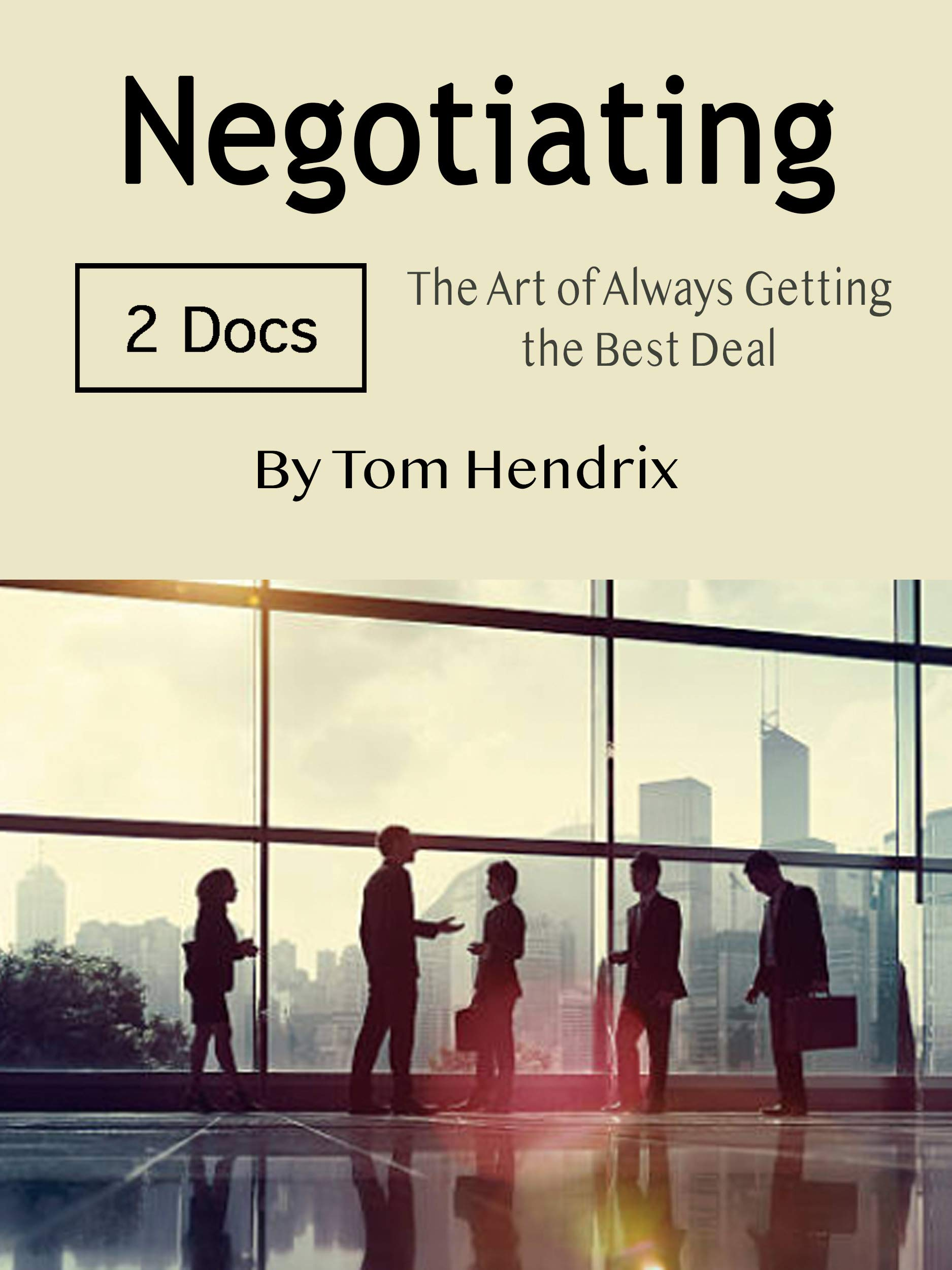 Negotiating: The Art of Always Getting the Best Deal
