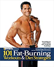 101 Fat-Burning Workouts & Diet Strategies For Men: Everything You Need to Get a Lean, Strong and Fit Physique (101 Workouts) (English Edition)