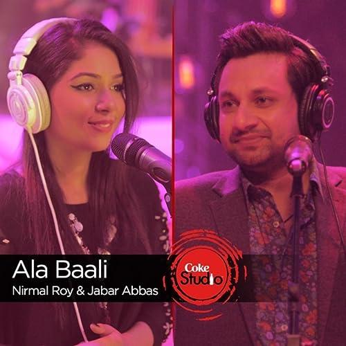 Ala Baali Coke Studio Season 9 By Nirmal Roy Jabbar
