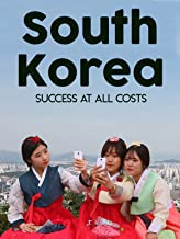 South Korea: Success At All Costs