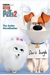 The Secret Life of Pets 2 Junior Novelization (The Secret Life of Pets 2) Kindle Edition