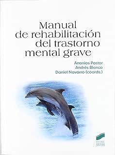 Manual de rehabilitación del trastorno mental grave: 8 (Psicología. Manuales prácticos)