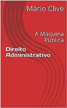 Direito Administrativo: A Máquina Pública
