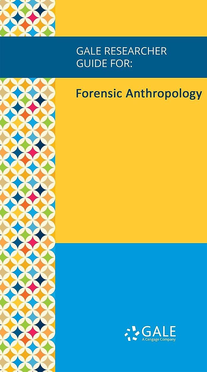 うっかり誘惑するけがをするGale Researcher Guide for: Forensic Anthropology (English Edition)
