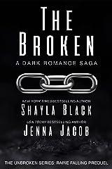 The Broken (Unbroken: Raine Falling) Kindle Edition