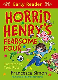 Horrid Henry Early Reader: Horrid Henry's Fearsome Four: Four favourite Early Reader stories