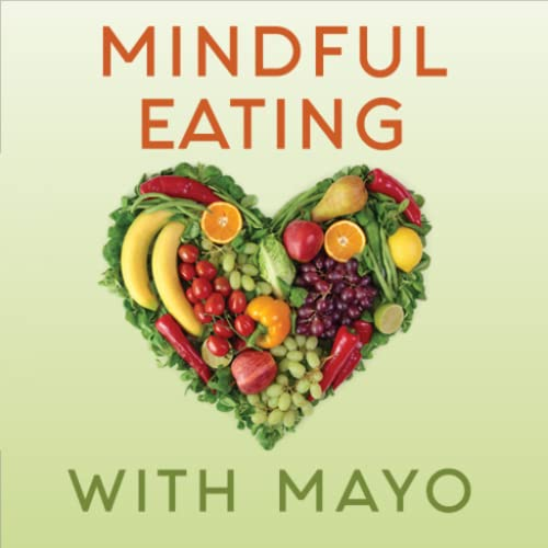 MINDFUL EATING WITH MAYO