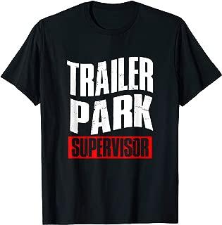 Crazy Rednecker Gift   Funny Redneck Trailer Park Supervisor T-Shirt