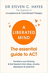 A Liberated Mind: The essential guide to ACT (English Edition) Format Kindle