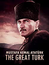 Mustafa Kemal Atatürk: The Great Turk