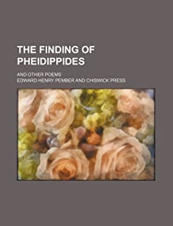 The Finding of Pheidippides; And Other Poems