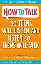 How to Talk so Teens will Listen & Listen so Teens will Talk [Jul 28, 2006] Faber, Adele