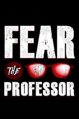 Fear The Professor: School Gift For Teachers Paperback