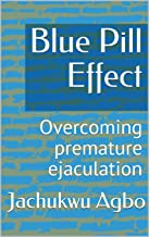 Blue Pill Effect: Overcoming premature ejaculation