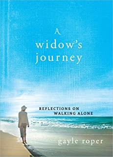 A Widow's Journey: Reflections on Walking Alone