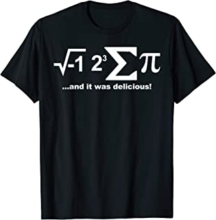 I eight sum Pi shirt I ate some Pie and it was Delicious Tee
