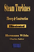 Steam Turbines: Their Theory and Construction (The Broadway Series of Engineering Handbooks)