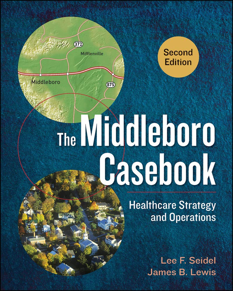 The Middleboro Casebook: Healthcare Strategy And Operations, Second Edition (AUPHA/HAP Book)