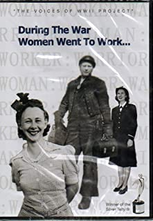 During the War Women Went to Work (VOICES OF WWII PROJECT)